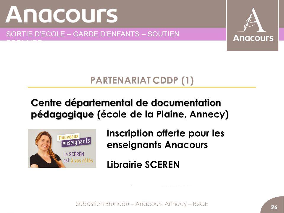 PARTENARIAT CDDP (1) 26 Centre départemental de documentation pédagogique Centre départemental de documentation pédagogique (école de la Plaine, Annec