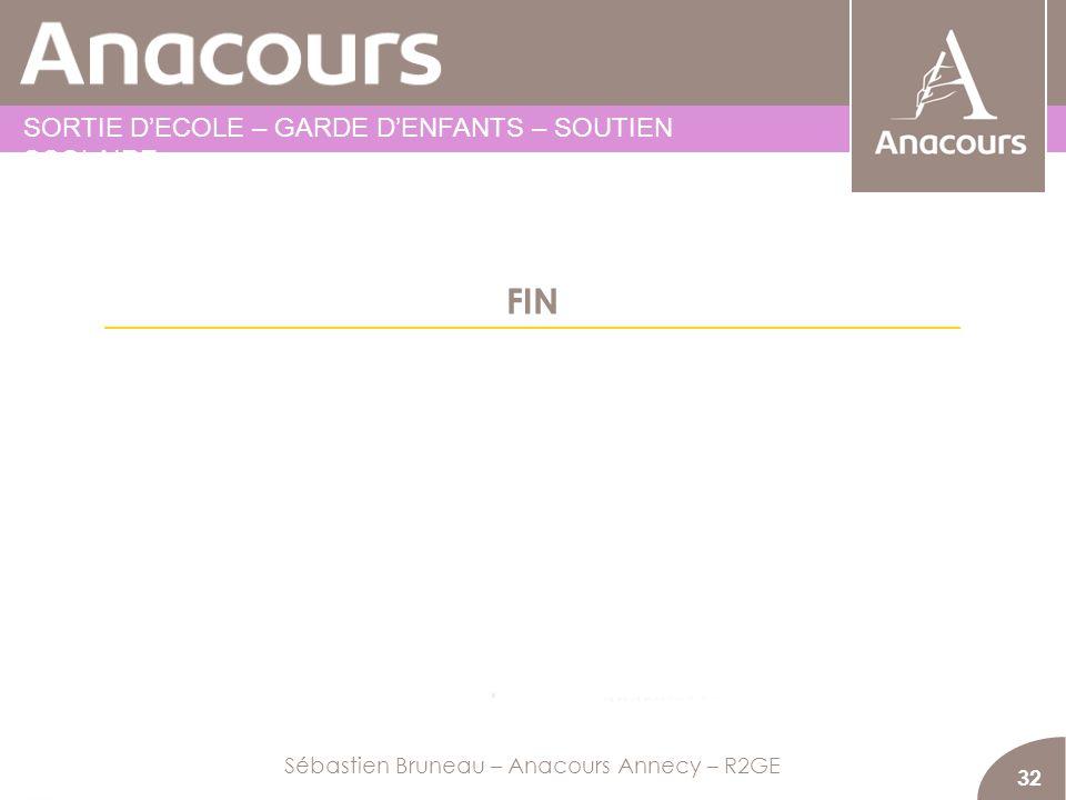 FIN 32 Sébastien Bruneau – Anacours Annecy – R2GE SORTIE DECOLE – GARDE DENFANTS – SOUTIEN SCOLAIRE
