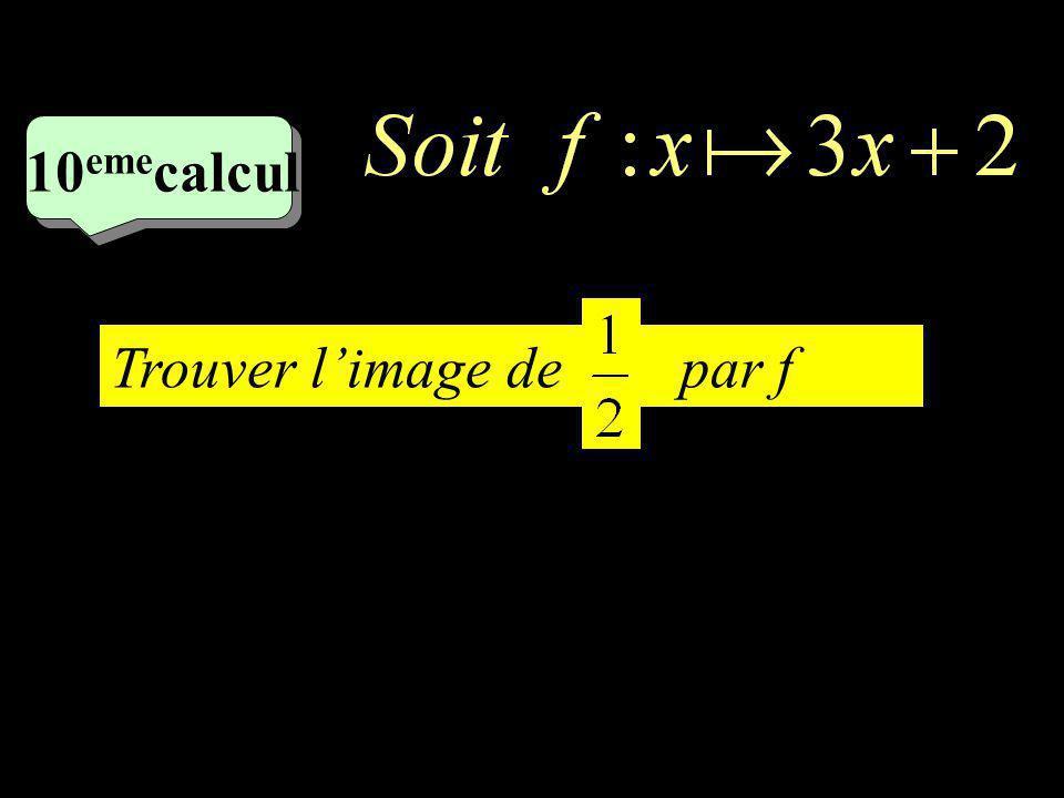 –1–1 9 eme calcul Trouver deux antécédents de 9 par f