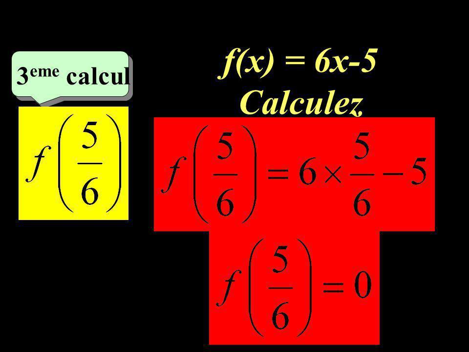 –1–1 2 ème calcul f(x) = 3x²+1 Calculez