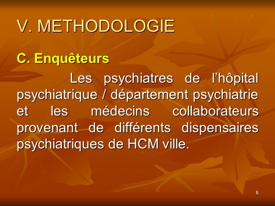 8 V. METHODOLOGIE C.