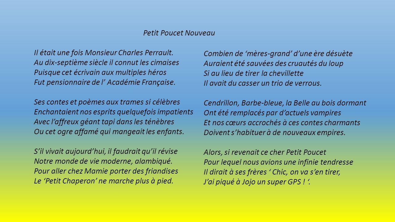 Petit Poucet Nouveau Il était une fois Monsieur Charles Perrault.