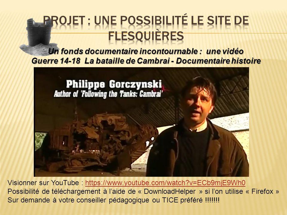 Un fonds documentaire incontournable : une vidéo Guerre 14-18 La bataille de Cambrai - Documentaire histoire Visionner sur YouTube : https://www.youtu