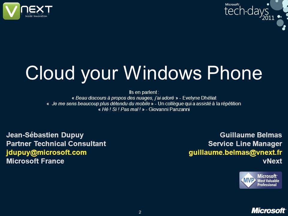 2 Cloud your Windows Phone Ils en parlent : « Beau discours à propos des nuages, jai adoré » - Evelyne Dhéliat « Je me sens beaucoup plus détendu du mobile » - Un collègue qui a assisté à la répétition « Hé .