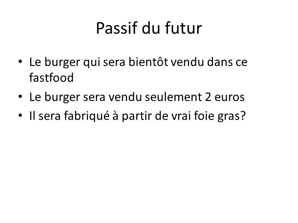 Passif du futur Le burger qui sera bientôt vendu dans ce fastfood Le burger sera vendu seulement 2 euros Il sera fabriqué à partir de vrai foie gras
