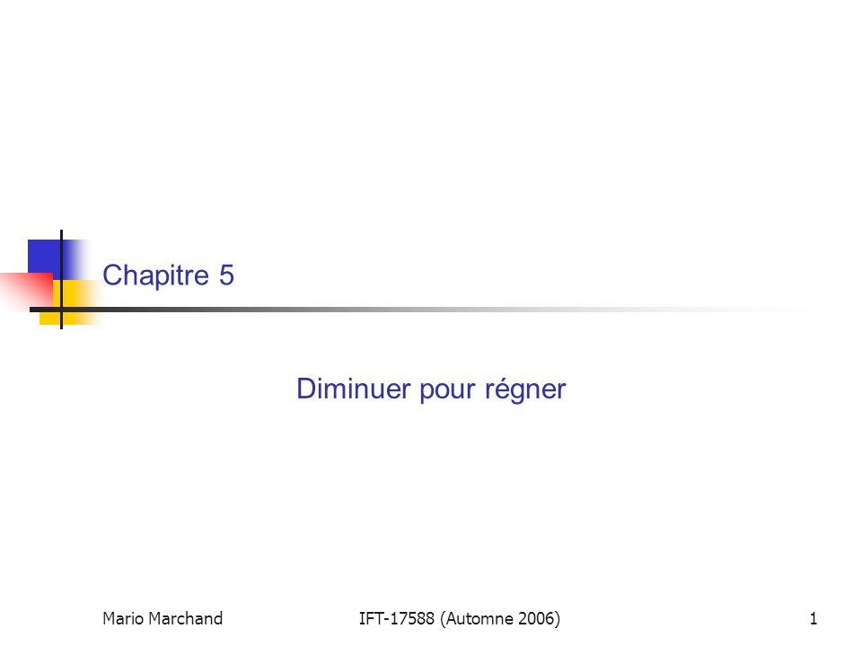 Mario MarchandIFT-17588 (Automne 2006)1 Chapitre 5 Diminuer pour régner
