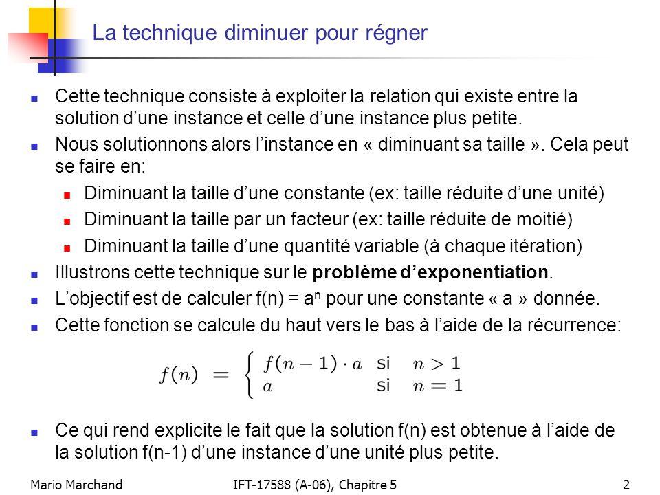 Mario MarchandIFT-17588 (A-06), Chapitre 52 La technique diminuer pour régner Cette technique consiste à exploiter la relation qui existe entre la sol