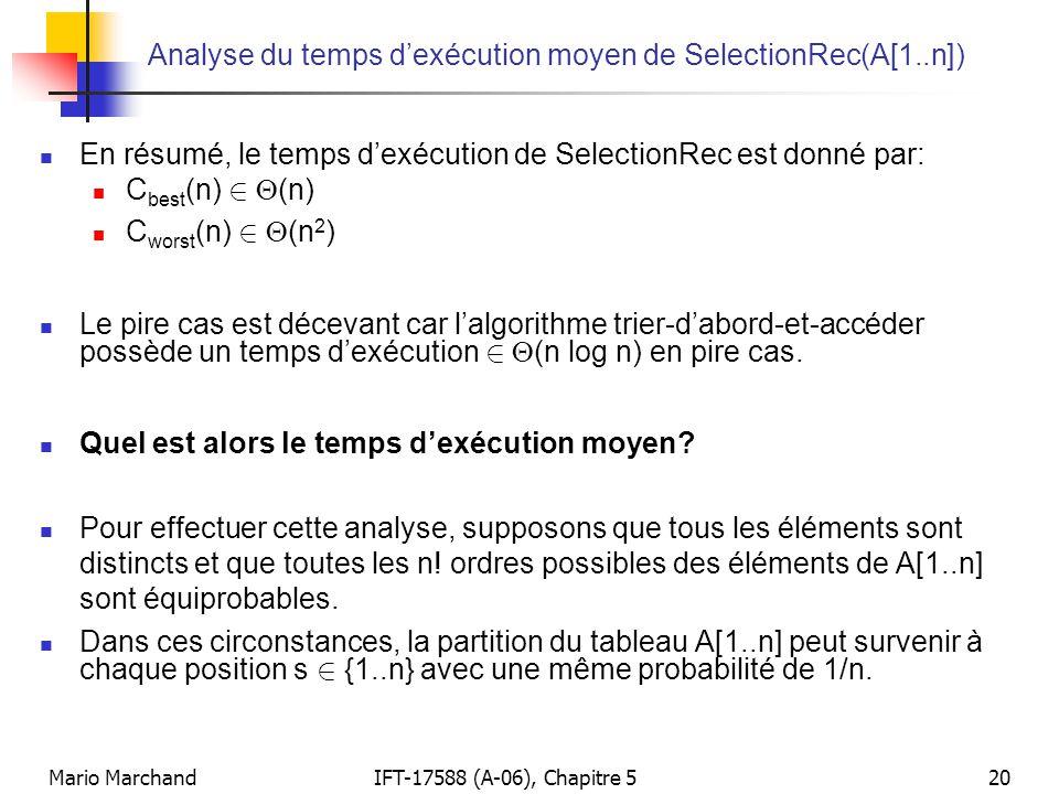 Mario MarchandIFT-17588 (A-06), Chapitre 520 Analyse du temps dexécution moyen de SelectionRec(A[1..n]) En résumé, le temps dexécution de SelectionRec