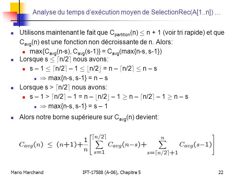 Mario MarchandIFT-17588 (A-06), Chapitre 522 Analyse du temps dexécution moyen de SelectionRec(A[1..n]) … Utilisons maintenant le fait que C partition
