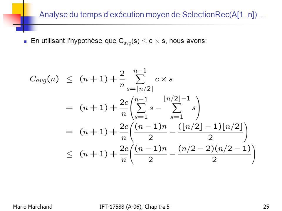 Mario MarchandIFT-17588 (A-06), Chapitre 525 Analyse du temps dexécution moyen de SelectionRec(A[1..n]) … En utilisant lhypothèse que C avg (s) · c £