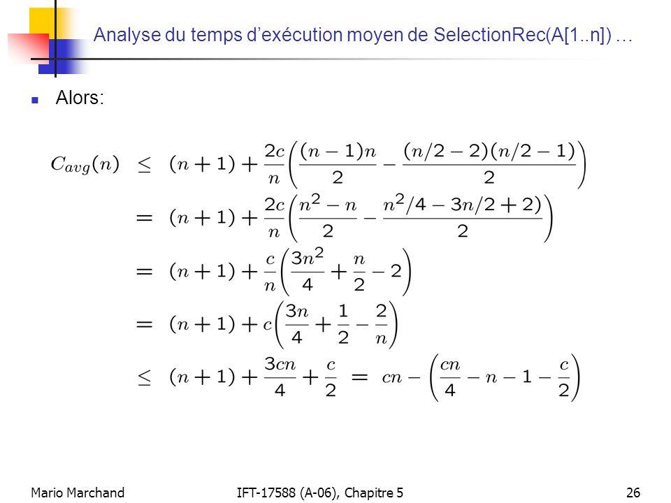 Mario MarchandIFT-17588 (A-06), Chapitre 526 Analyse du temps dexécution moyen de SelectionRec(A[1..n]) … Alors: