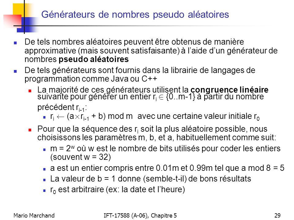 Mario MarchandIFT-17588 (A-06), Chapitre 529 Générateurs de nombres pseudo aléatoires De tels nombres aléatoires peuvent être obtenus de manière appro