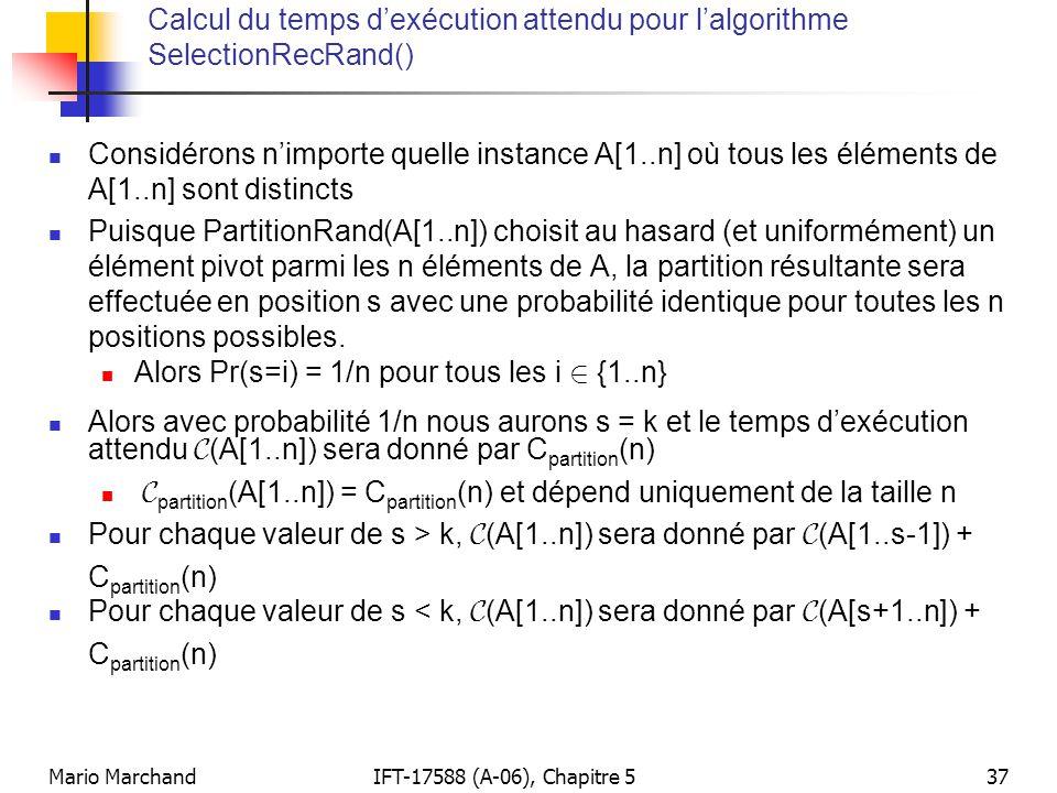 Mario MarchandIFT-17588 (A-06), Chapitre 537 Calcul du temps dexécution attendu pour lalgorithme SelectionRecRand() Considérons nimporte quelle instan