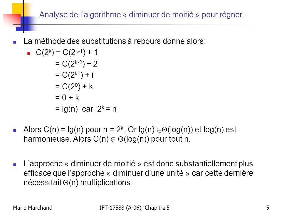 Mario MarchandIFT-17588 (A-06), Chapitre 55 Analyse de lalgorithme « diminuer de moitié » pour régner La méthode des substitutions à rebours donne alo