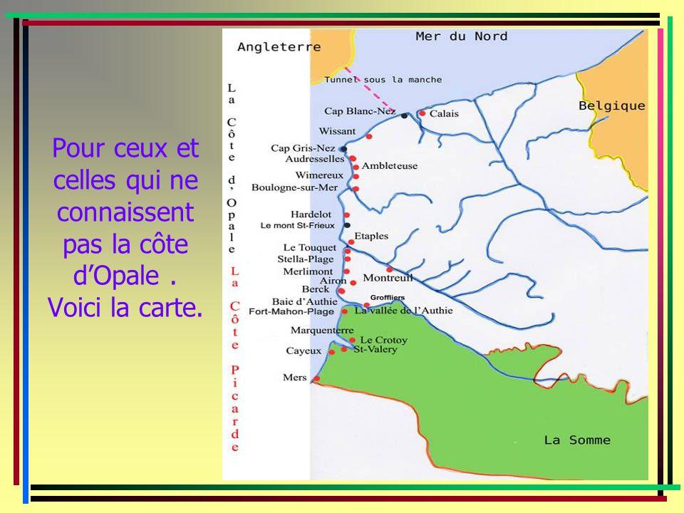 Pour ceux et celles qui ne connaissent pas la côte dOpale. Voici la carte.