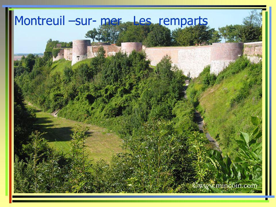 Montreuil –sur- mer Les remparts