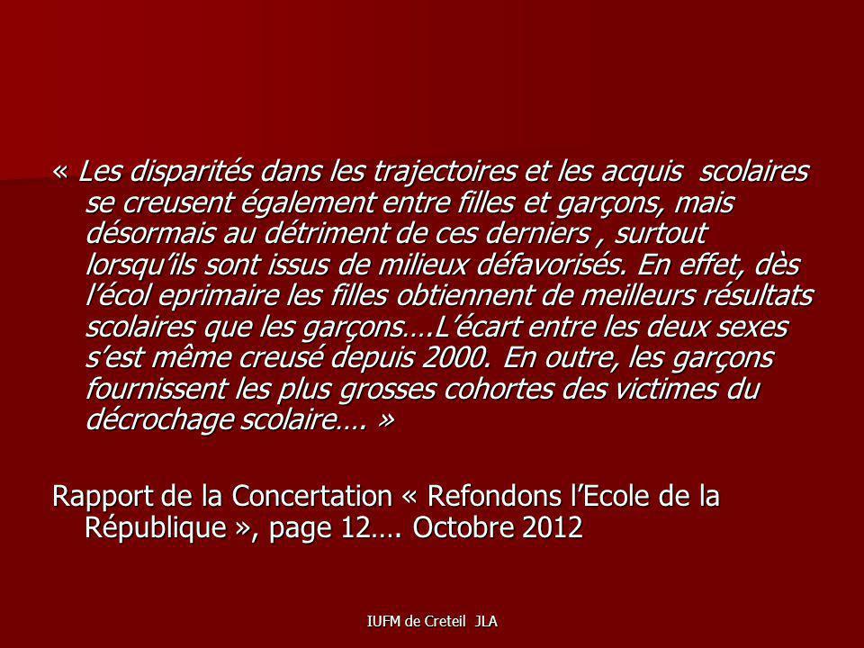 IUFM de Creteil JLA « Ce qui est préoccupant dans le cas de la France est que le différentiel de performance filles-garçons se soit creusé ( +11 point