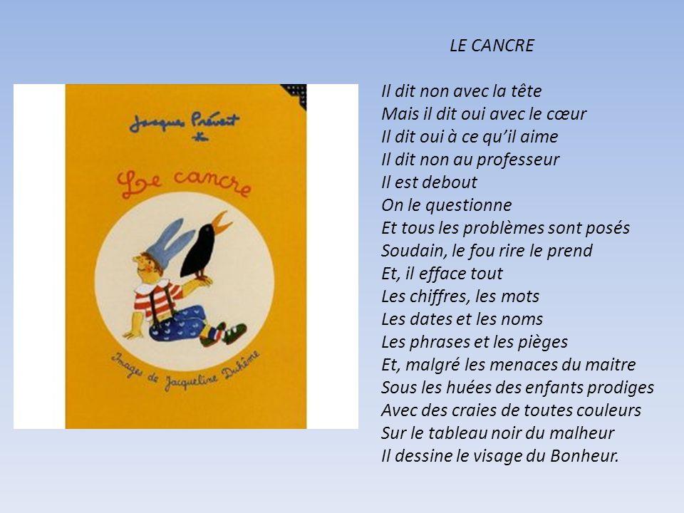 HOMMAGE A JACQUES PREVERT LE CANCRE et POUR FAIRE LE PORTRAIT DUN OISEAU Proposé par Jackdidier