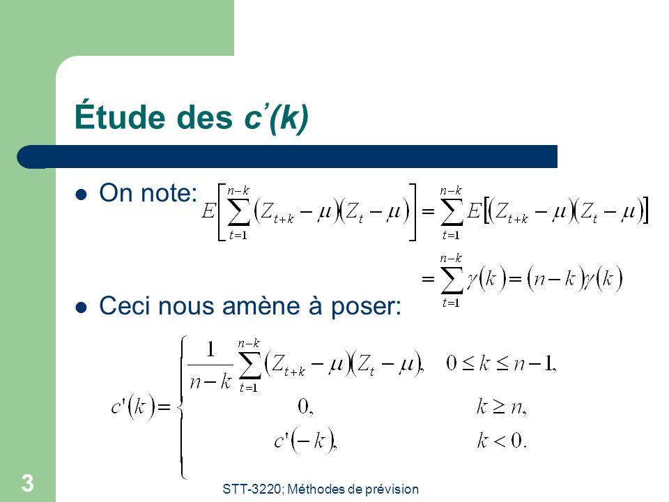 STT-3220; Méthodes de prévision 3 Étude des c (k) On note: Ceci nous amène à poser: