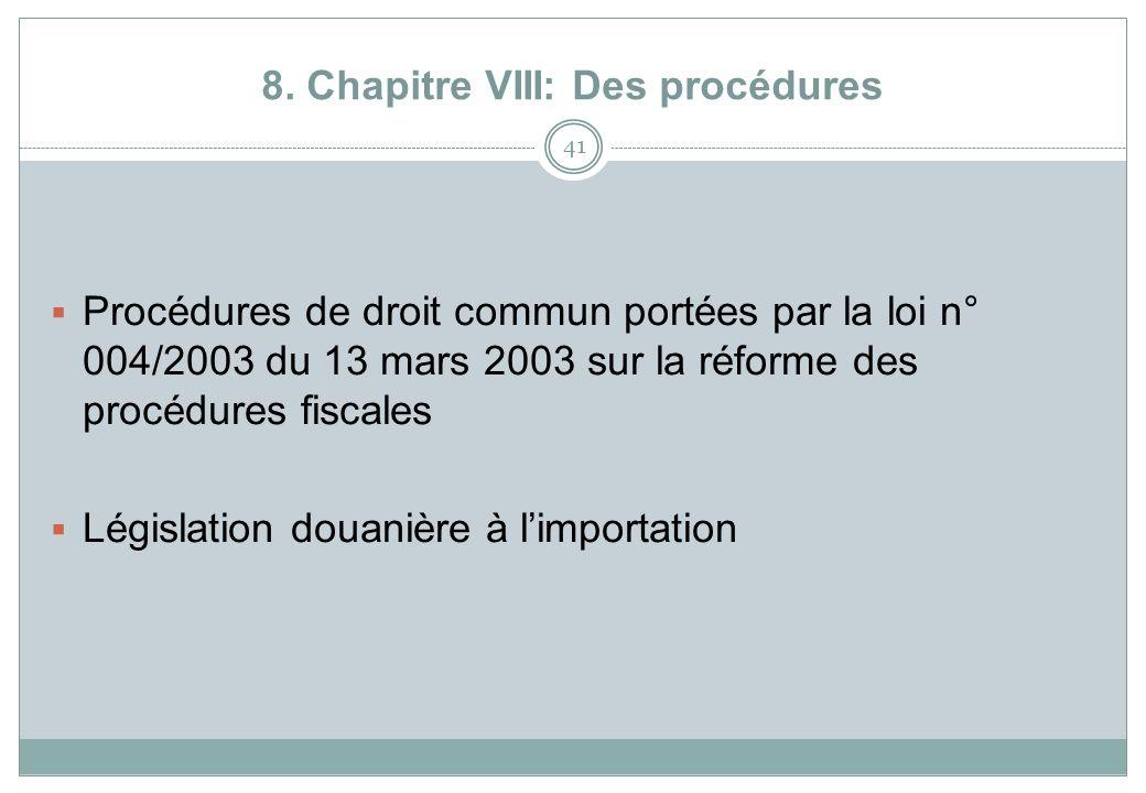 8. Chapitre VIII: Des procédures 41 Procédures de droit commun portées par la loi n° 004/2003 du 13 mars 2003 sur la réforme des procédures fiscales L