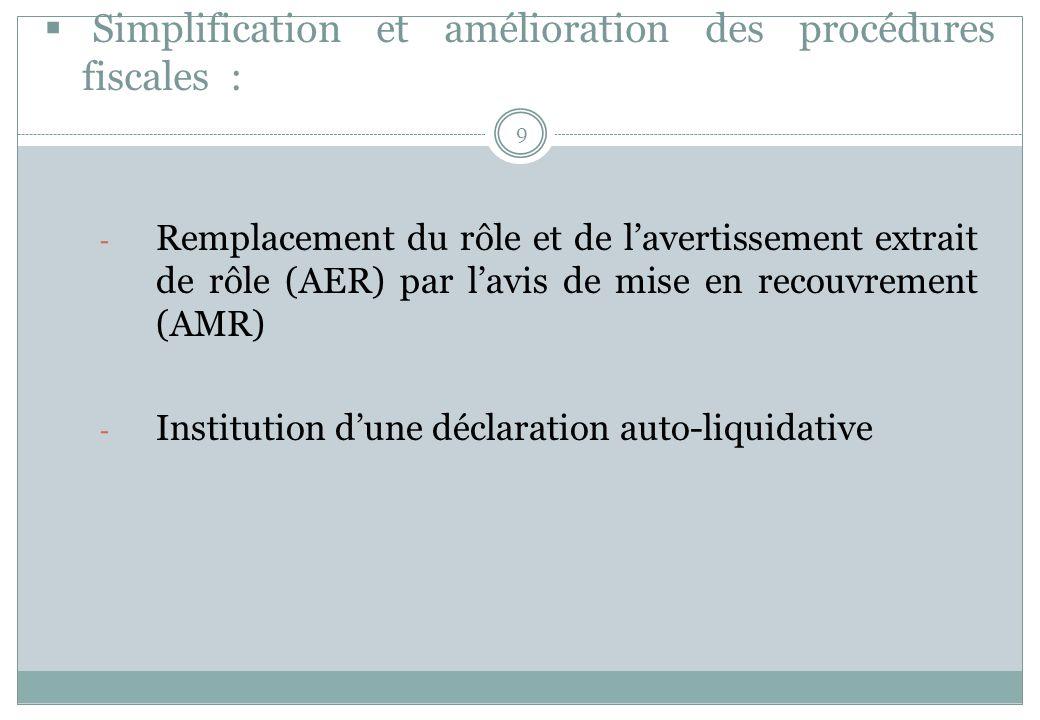Simplification et amélioration des procédures fiscales : 9 - Remplacement du rôle et de lavertissement extrait de rôle (AER) par lavis de mise en reco