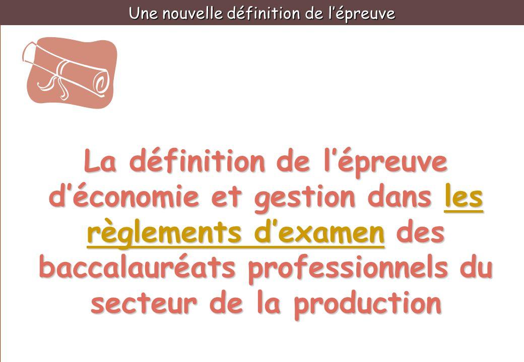 La définition de lépreuve déconomie et gestion dans les règlements dexamen des baccalauréats professionnels du secteur de la production les règlements