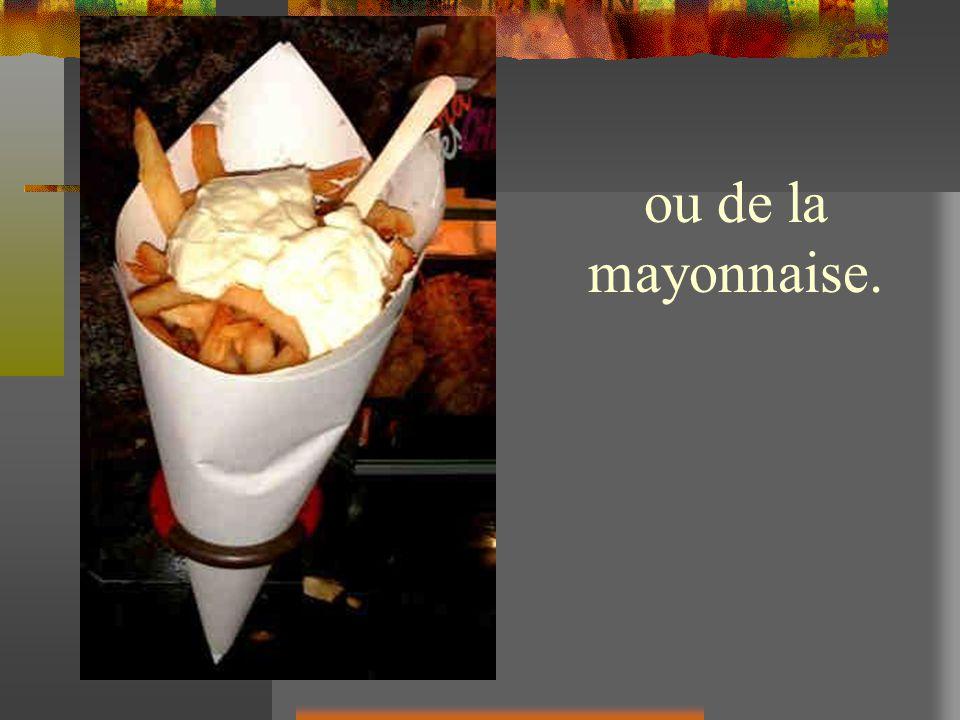 ou de la mayonnaise.
