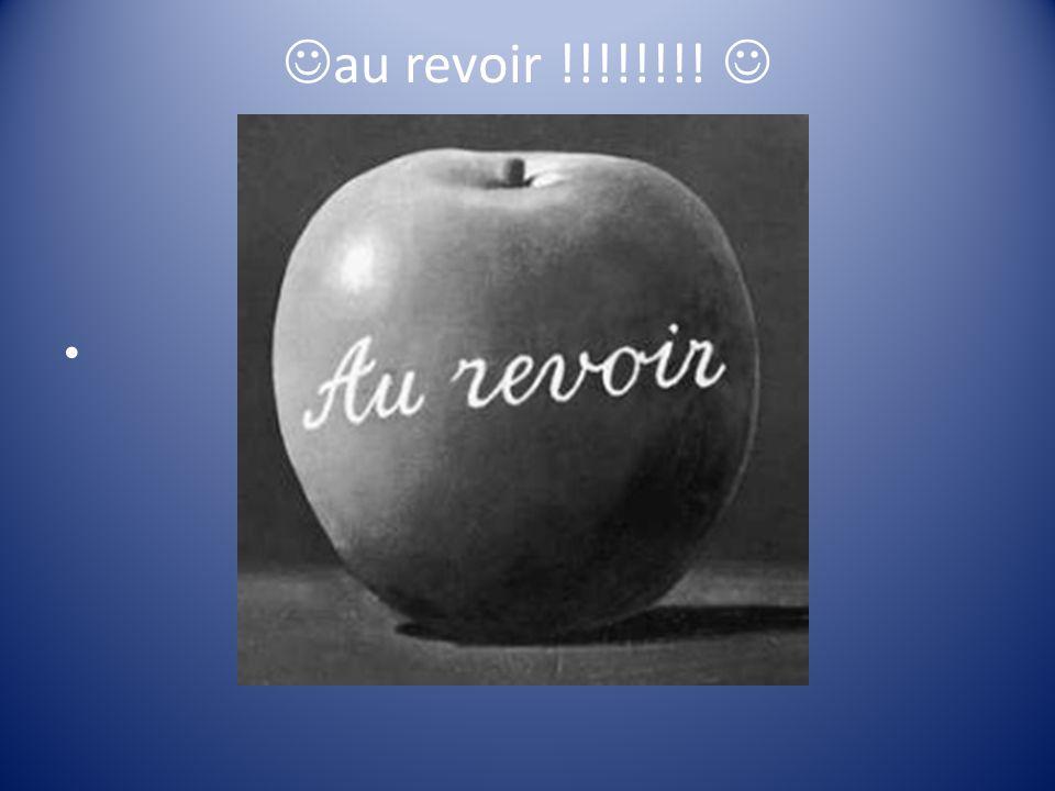 au revoir !!!!!!!!
