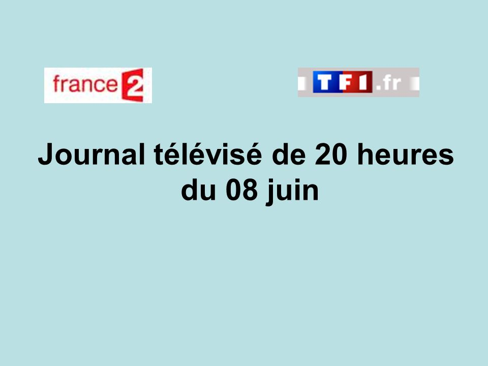 Journal télévisé de 20 heures du 08 juin