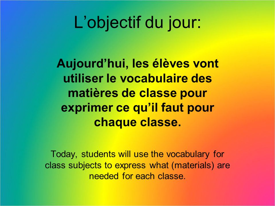 Les devoirs: Fill out the schedule sheet with your schedule (in French of course).