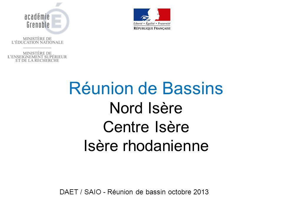 Réunion de Bassins Nord Isère Centre Isère Isère rhodanienne DAET / SAIO - Réunion de bassin octobre 2013