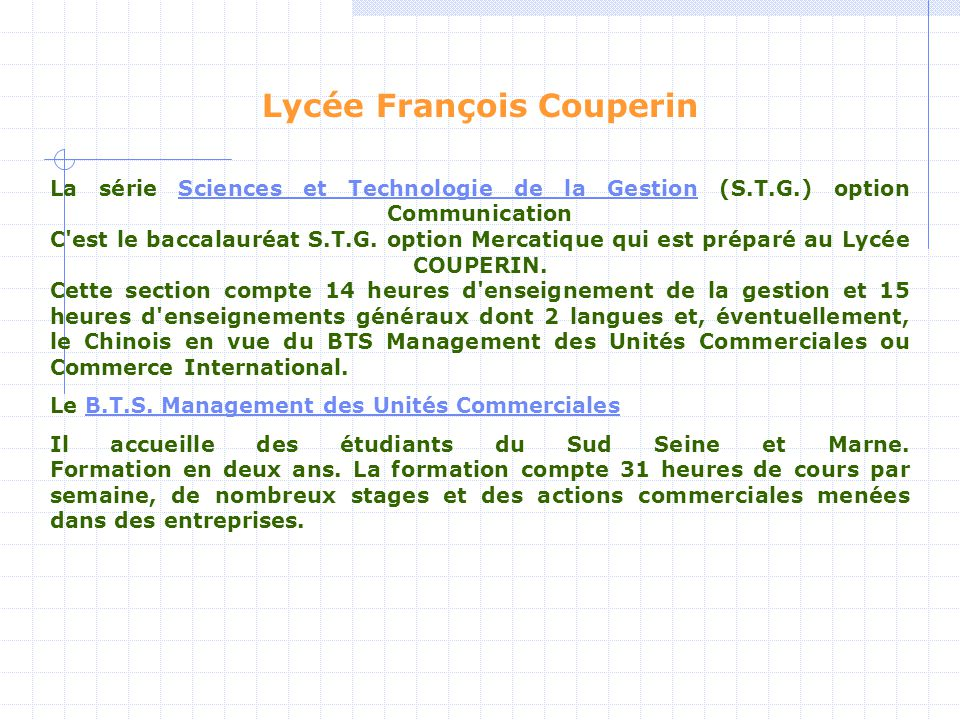 Lycée François Couperin La série Sciences et Technologie de la Gestion (S.T.G.) option Communication C'est le baccalauréat S.T.G. option Mercatique qu