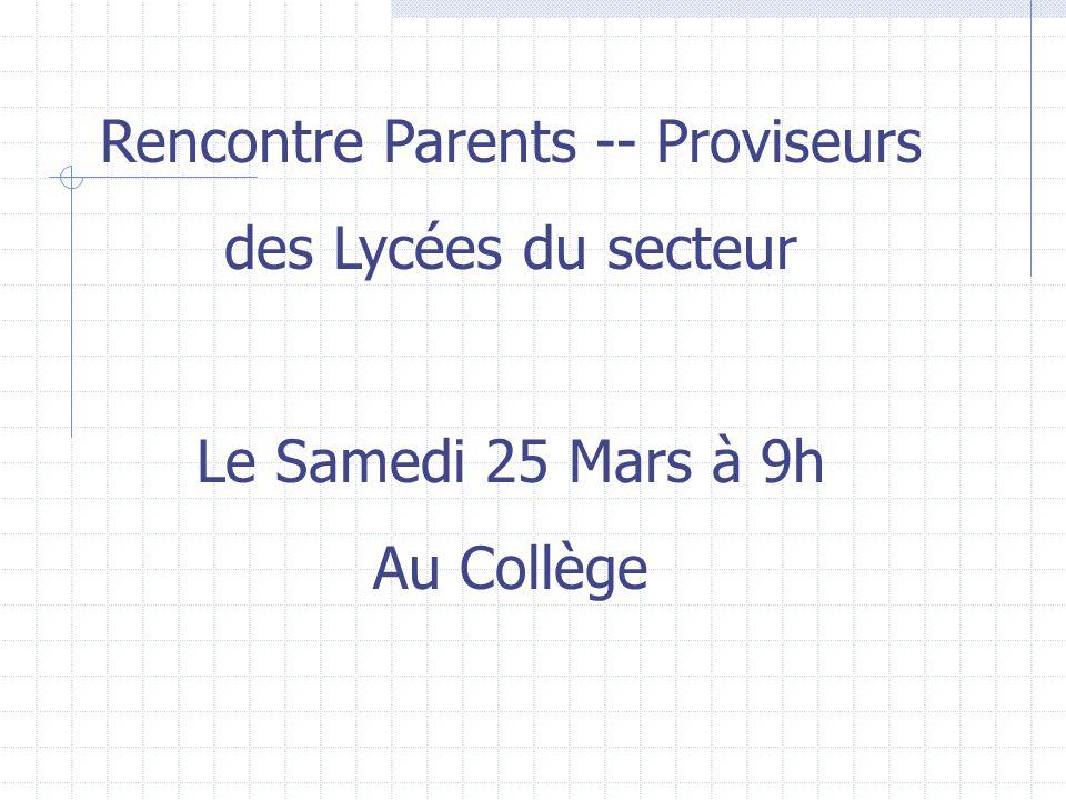 Rencontre Parents -- Proviseurs des Lycées du secteur Le Samedi 25 Mars à 9h Au Collège