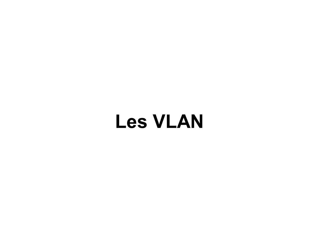 802.1Q Le marquage est fait : Par le switch (le plus courant) Par la machine Un réseau est dit vlan-informé « VLAN-aware » s il reconnaît les trames marquées.