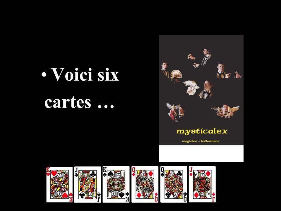 Voici six cartes …