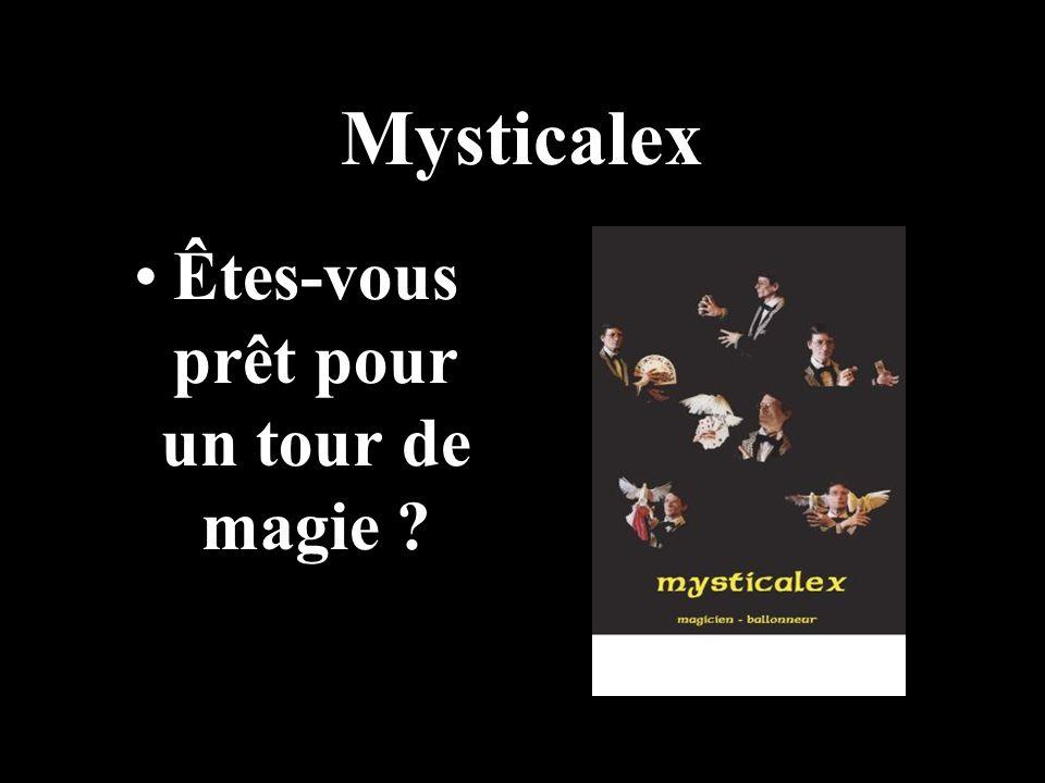 Mysticalex Êtes-vous prêt pour un tour de magie ?
