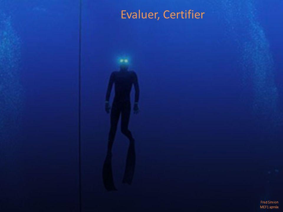 Evaluer, Certifier