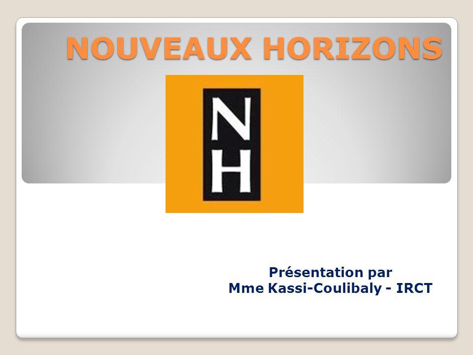 NOUVEAUX HORIZONS Présentation par Mme Kassi-Coulibaly - IRCT
