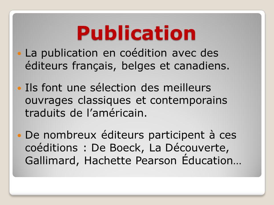 Publication La publication en coédition avec des éditeurs français, belges et canadiens.