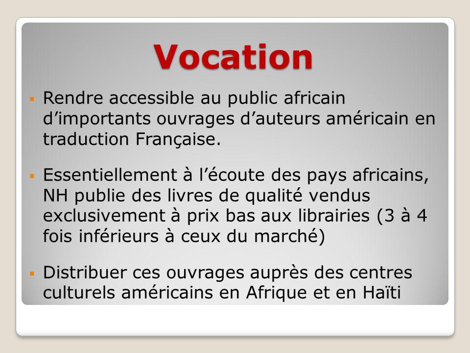 Vocation Rendre accessible au public africain dimportants ouvrages dauteurs américain en traduction Française.