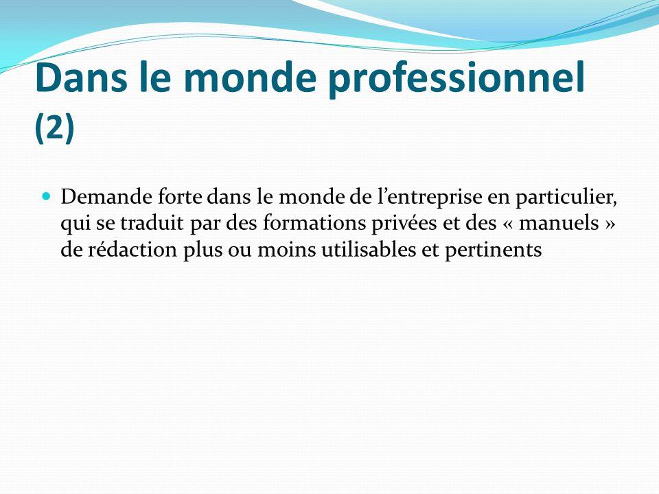 Dans le monde professionnel (2) Demande forte dans le monde de lentreprise en particulier, qui se traduit par des formations privées et des « manuels