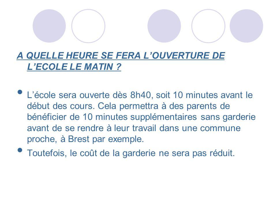 A QUELLE HEURE SE FERA LOUVERTURE DE LECOLE LE MATIN ? Lécole sera ouverte dès 8h40, soit 10 minutes avant le début des cours. Cela permettra à des pa