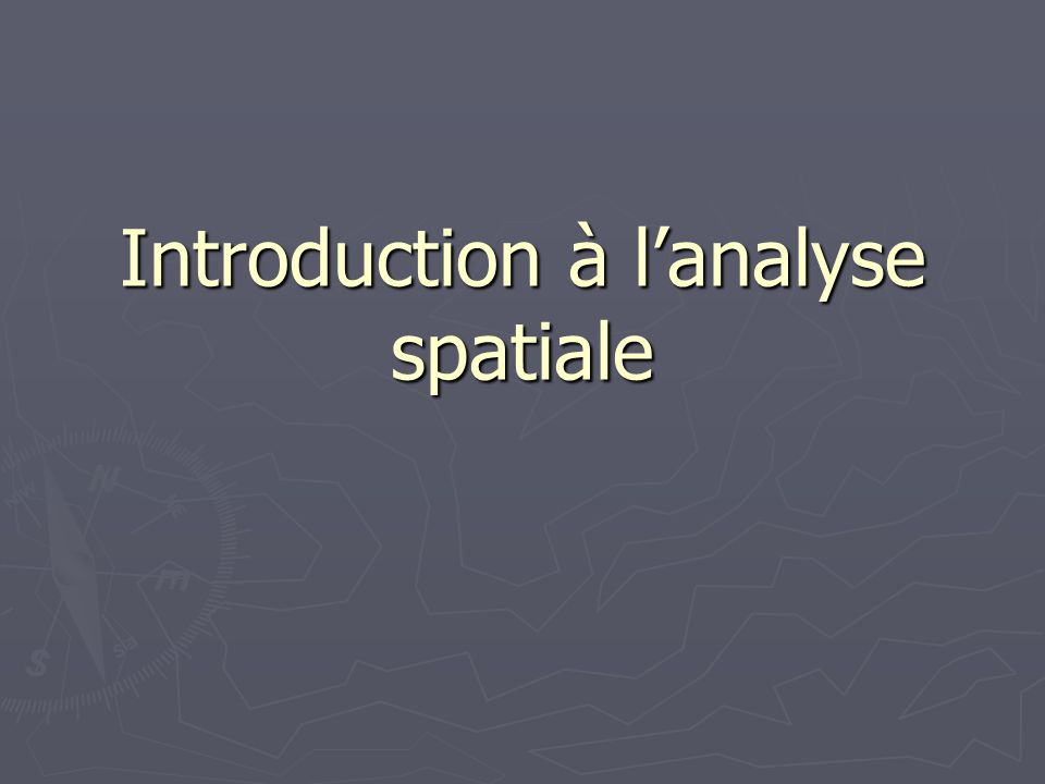 Introduction à lanalyse spatiale