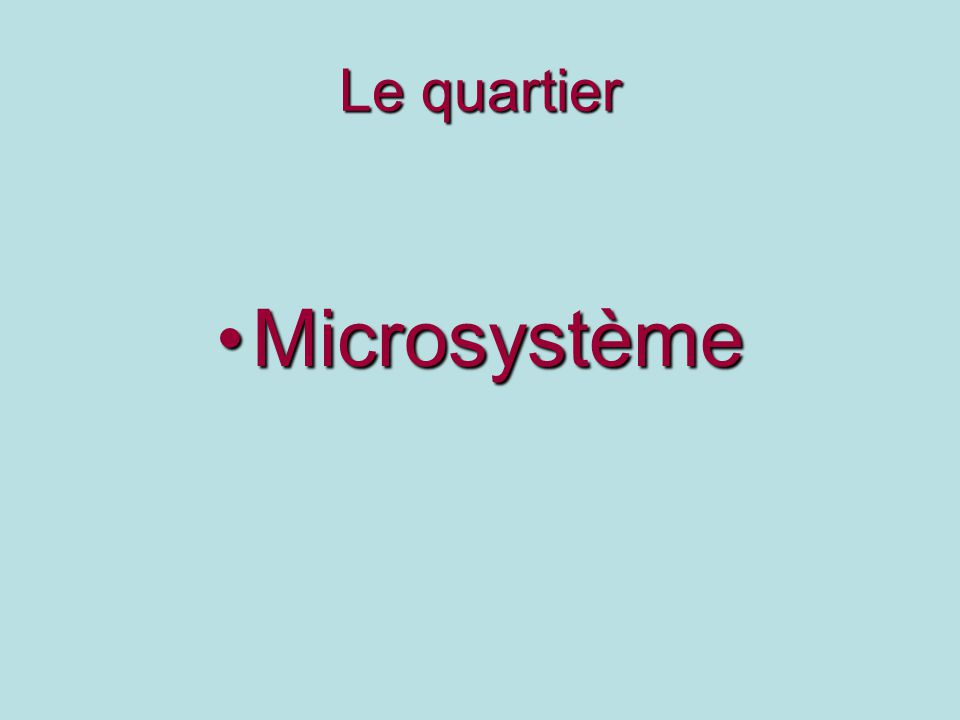 Le quartier MicrosystèmeMicrosystème