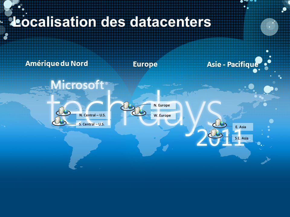 Localisation des datacenters Amérique du NordAmérique du Nord Europe Asie - PacifiqueAsie - Pacifique