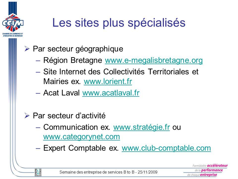 Par secteur géographique –Région Bretagne www.e-megalisbretagne.orgwww.e-megalisbretagne.org –Site Internet des Collectivités Territoriales et Mairies