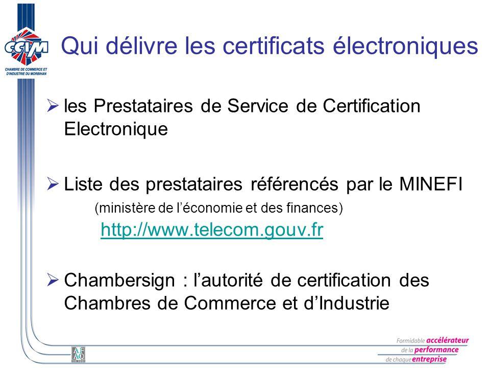 Qui délivre les certificats électroniques les Prestataires de Service de Certification Electronique Liste des prestataires référencés par le MINEFI (m
