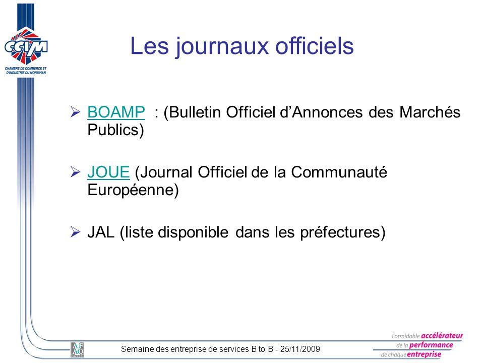 BOAMP : (Bulletin Officiel dAnnonces des Marchés Publics) BOAMP JOUE (Journal Officiel de la Communauté Européenne) JOUE JAL (liste disponible dans le