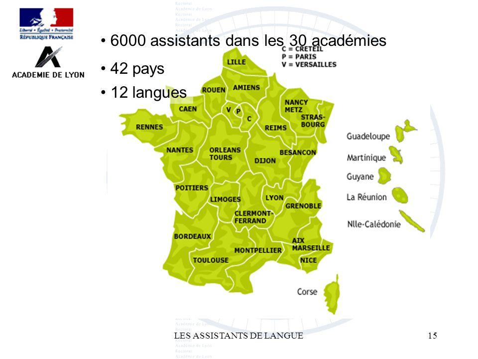 LES ASSISTANTS DE LANGUE15 6000 assistants dans les 30 académies 42 pays 12 langues