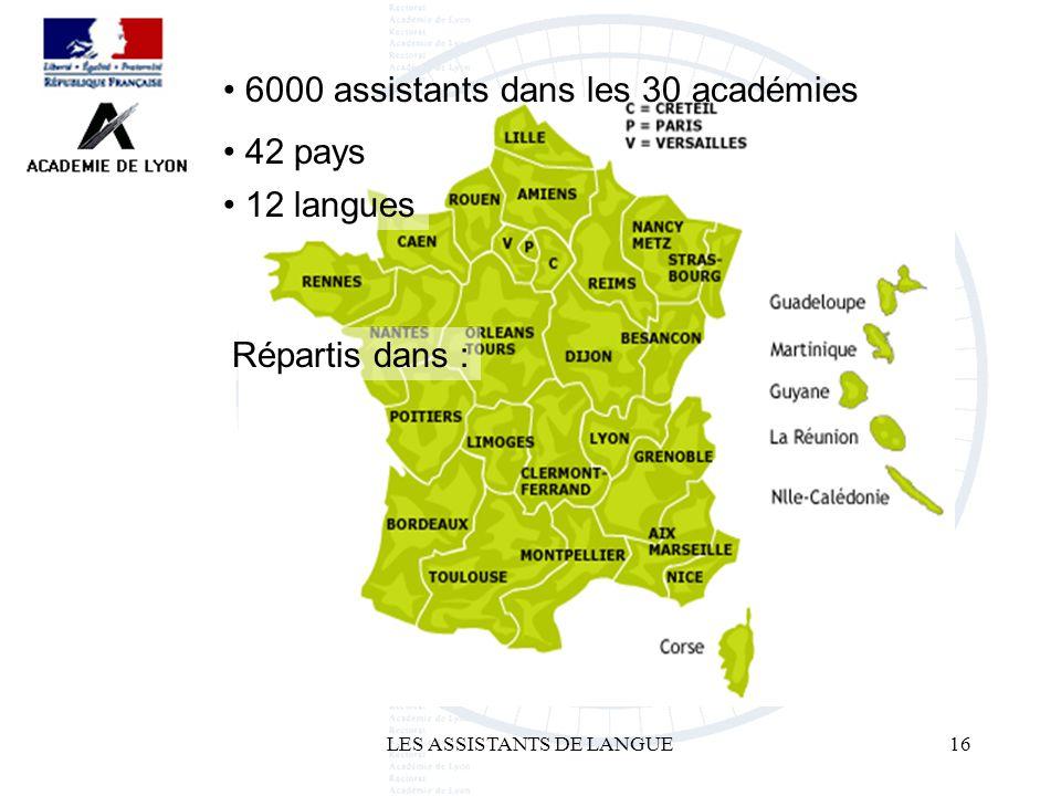 LES ASSISTANTS DE LANGUE16 6000 assistants dans les 30 académies 42 pays 12 langues Répartis dans :